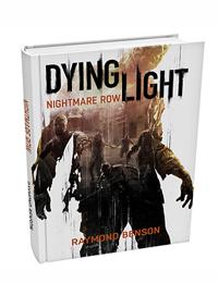 Techland Announces Dying Light Prequel Novel