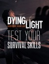 "DYING LIGHT – ""Test Your Survival Skills"" Interactive Video"