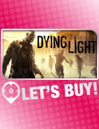 How to Buy Dying Light CD Key at the Best Price
