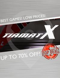 Top Deal | Tiamat X