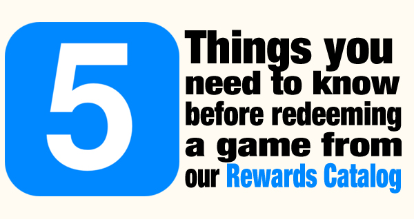 5 Things You Need To Know Before Redeeming a Game