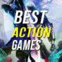15 of the Best Action Games to Jump Into Right Now