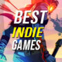 15 of the Best Indie Games to Jump Into Right Now