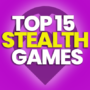 15 of the Best Stealth Games and Compare Prices