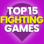 15 of the Best Fighting Games and Compare Prices