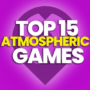 15 of the Best Atmospheric Games and Compare Prices