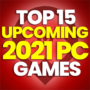 15 of the Best Upcoming 2021 PC Games and Compare Prices