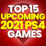 15 of the Best Upcoming 2021 PS4 Games and Compare Prices