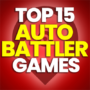 15 of the Best Auto Battler / Auto Chess Games and Compare Prices