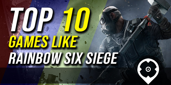Top 10 game similar rainbow six siege