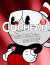 Everyone is Going Crazy Over Cuphead These Days