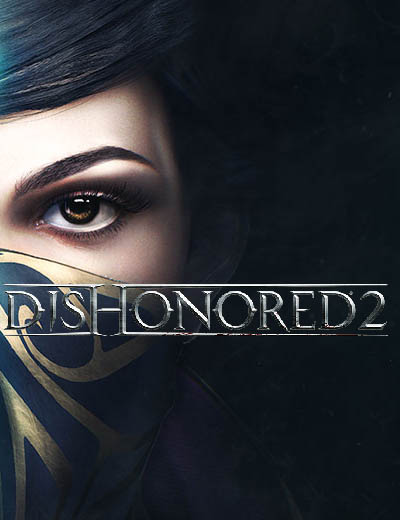 Dishonored 2 Pre-Order Announcement And New Gameplay Trailer