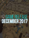Here Are the Games Releasing on December 2017!