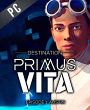 Destination Primus Vita Episode 1 Austin