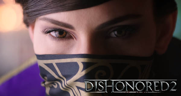 Dishonored 2 Latest Dev Diary Cover