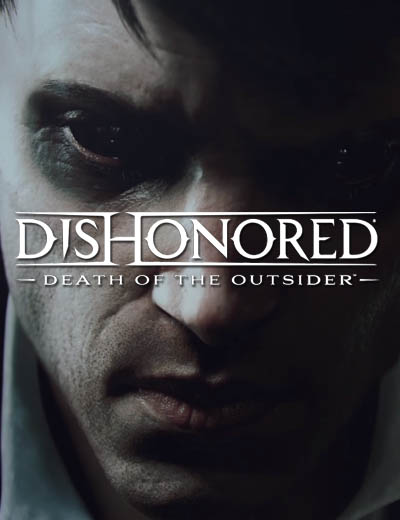 Know More About The Outsider In Dishonored Death of the Outsider Trailer