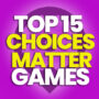 15 of the Best Choices Matter Games and Compare Prices