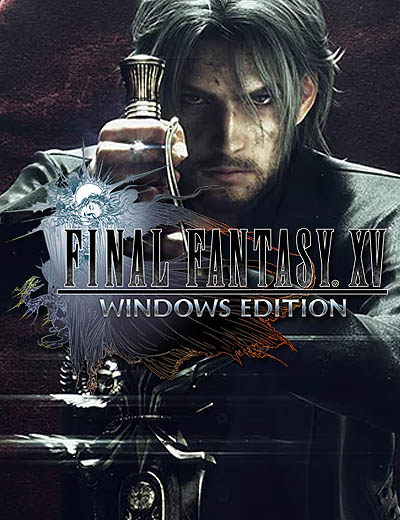 Preloading Final Fantasy 15 Windows Edition Available Now!