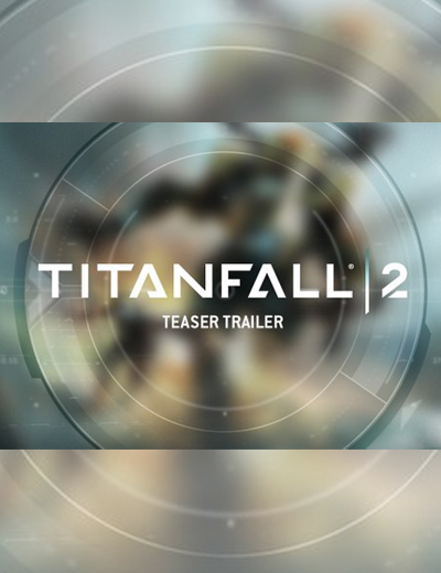 WATCH: Titanfall 2 Teaser Trailer Confirms Game's Reveal Date