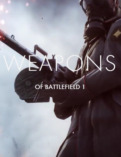 These Battlefield 1 Weapons Will Take You Back to WWI