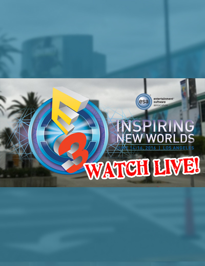E3 2016 Live Streams: Here's Where and When You Can Watch!