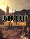 Techland Confirms Dying Light The Following Release Date