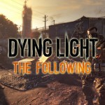 Read: Techland Confirms Dying Light The Following Release Date