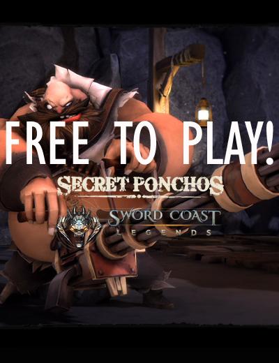 Secret Ponchos and Sword Coast Legends Free on Steam!