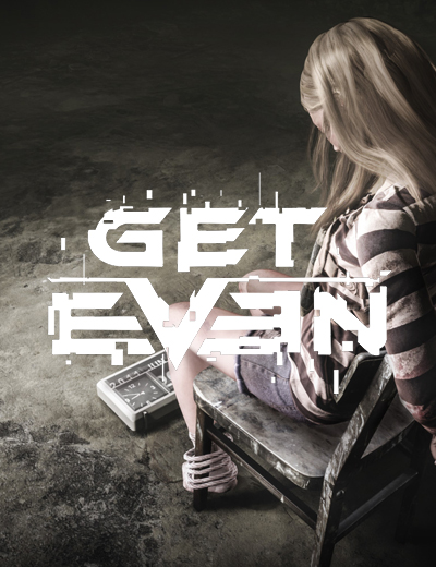 Uncover the Truth: Watch the Get Even Launch Trailer!
