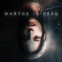 Martha is Dead: An Upcoming Psychological Thriller Presents A New Trailer