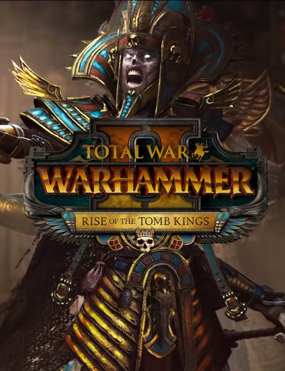 Watch Total War Warhammer 2 Rise of the Tomb Kings Gameplay Video