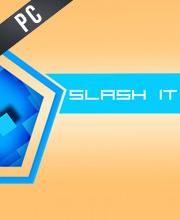 Slash It
