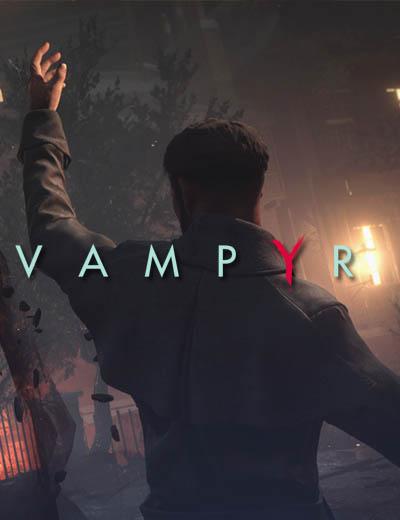 "Vampyr Developer Diaries Talks About ""Making Monsters"""