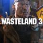 Wasteland 3 Multiple Endings Confirmed by Level Designer
