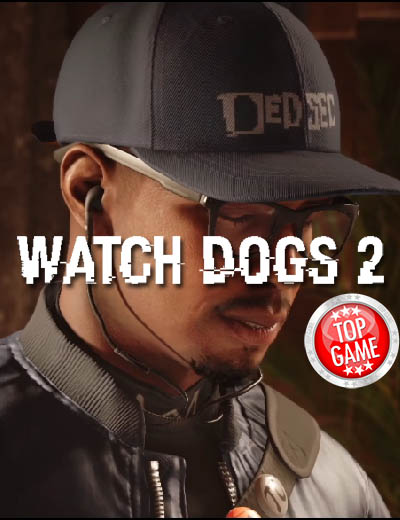 Watch Dogs 2 Launch Trailer Out One Week Before Game Release
