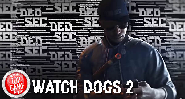 Playthrough Video For Watch Dogs 2 Cover