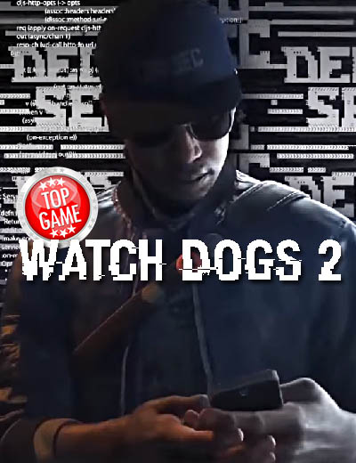 20 Minute Playthrough Video For Watch Dogs 2 Released!