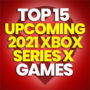 15 of the Best Upcoming 2021 Xbox Series X Games and Compare Prices