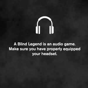 A Blind Legend Equipped Headphones