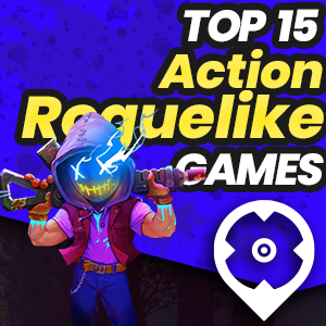 Best Action Roguelike Games