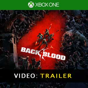 Back 4 Blood Xbox One Video Trailer