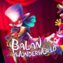 Balan Wonderworld – It's Showtime!