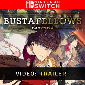 Bustafellows Nintendo Switch Video Trailer