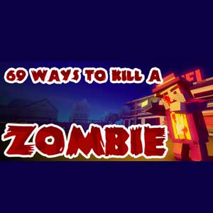 Buy 69 Ways to Kill a Zombie CD Key Compare Prices