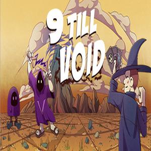 9 Till Void