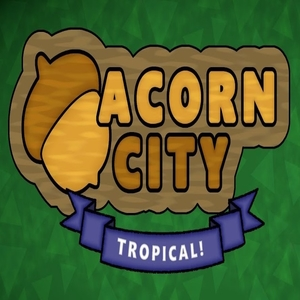 Acorn City Tropical