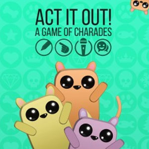 ACT IT OUT A Game of Charades