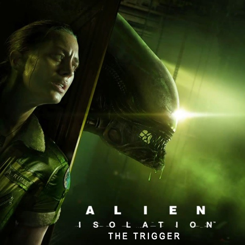Buy Alien Isolation The Trigger CD Key Compare Prices