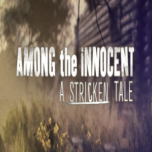 Among the Innocent A Stricken Tale