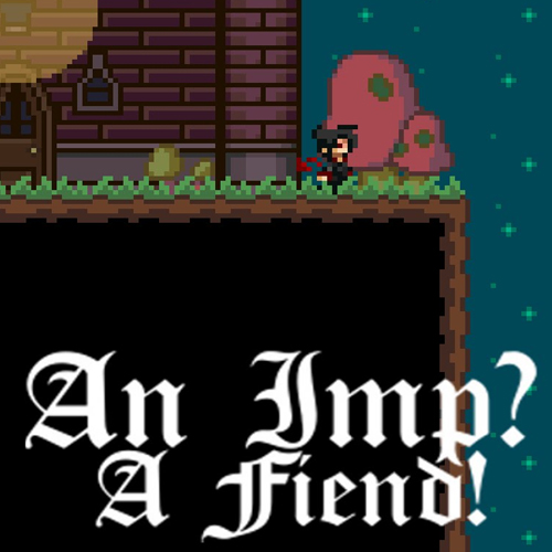 An Imp? A Fiend!